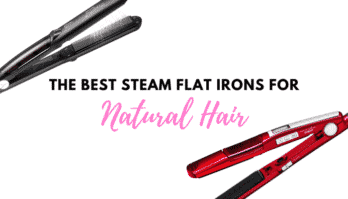 Highly Recommended: The 5 Best Steam Flat Iron for Natural Hair