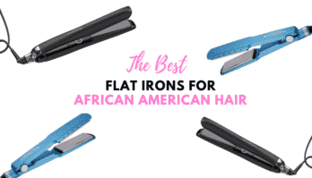 Highly Rated: 6 Best Flat Iron for African American Hair