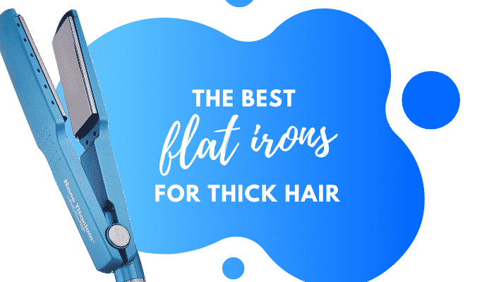 7 of the Best Flat Irons for Thick Hair | Reviews & Top Features