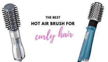 Best Hot Air Brush for Curly Hair – 7 Top Options