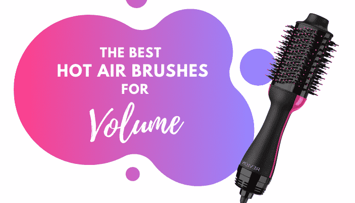 6 of the Best Hot Air Brushes for Volume – Expert Reviews and FAQs