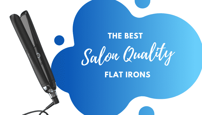 5 of the Best Professional Flat Irons – For Salon-Worthy Styling