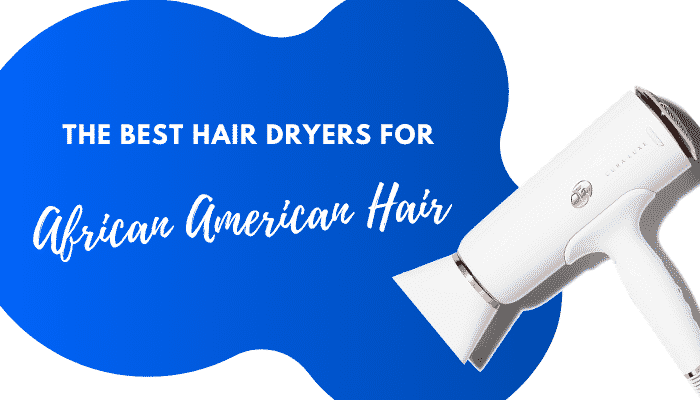 Best Hair Dryer for Black Hair | 5 Reviews & Buying Guide
