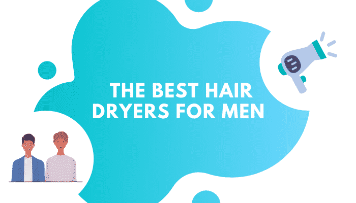 Best Hair Dryer for Men – 5 Top-Rated Options