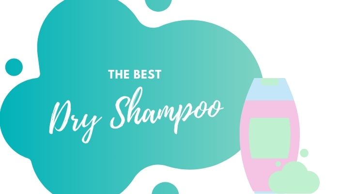 Best Dry Shampoo – 5 Best-Selling Options for Greasy Hair