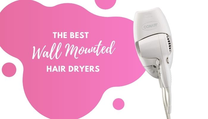 Best Wall Mounted Hair Dryer – 5 Top-Rated Options